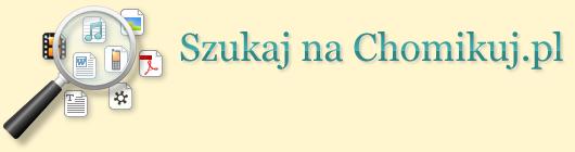 Darmowa wyszukiwarka plików w serwisie Chomikuj.pl