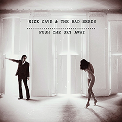 Nick Cave & the Bad Seeds - Push the Sky Away - muzyka 2013